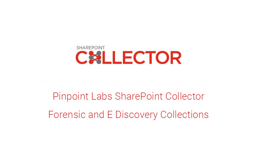 Forensic Software - Collect Discoverable SharePoint Documents & Lists